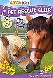 ASPCA Pet Rescue Club: The Lonely Pony