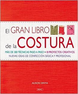 El Gran Libro de La Costura: Amazon.es: Alison Smith: Libros