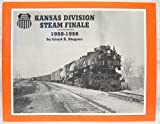 img - for Kansas Division Steam Finale: 1950-1956 book / textbook / text book