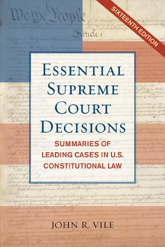 Essential Supreme Court Decisions: Summaries of Leading Cases in U.S. Constitutional Law