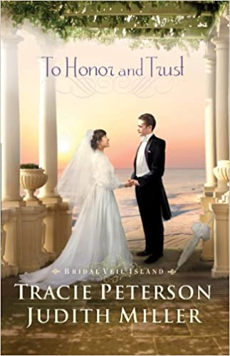 To Honor and Trust (Bridal Veil Island Book #3)