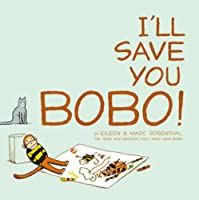 I&#39;ll Save You Bobo!