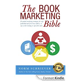 The Book Marketing Bible: 99 Essential marketing strategies for self-published and first-time authors, or any writer looking to skyrocket sales. (English Edition)