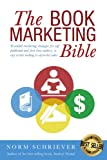 img - for The Book Marketing Bible: Essential marketing strategies for self-published and first-time authors, or any writer looking to skyrocket sales. book / textbook / text book