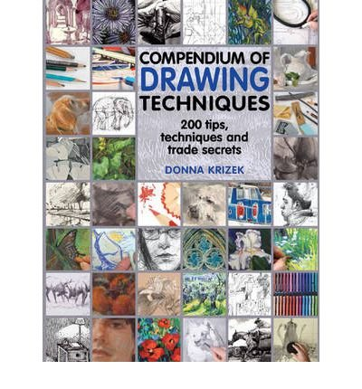Compendium of Drawing Techniques 200 Tips and Techniques for Drawing the Easy Way by Krizek, Donna ( Author ) ON Aug-02-2012, Paperback