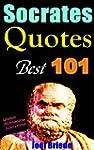 101 Socrates Quotes: Best Life & Wisd...