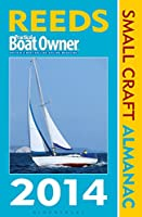 Reeds Practical Boat Owner Small Craft Almanac 2014: The United Kingdom and Ireland Plus Denmark to the Gironde