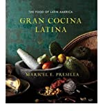 [ Gran Cocina Latina: The Food of Latin America [ GRAN COCINA LATINA: THE FOOD OF LATIN AMERICA ] By Presilla, Maricel E ( Author )Oct-01-2012 Hardcover