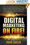 Digital Marketing on Fire!: How to Po...