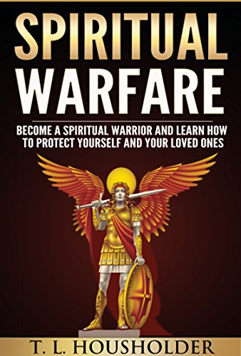 JESUS: SPIRITUAL WARFARE: Become a Spiritual Warrior and Learn How to Protect Yourself and Your Loved Ones: Epic, Powerful, Best:Sellers:(Jesus) (How To Defeat The Devil compare prices)
