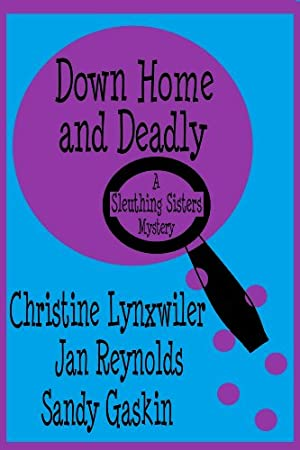 Down Home and Deadly (Sleuthing Sisters Mysteries)