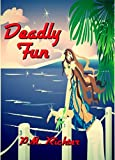 Deadly Fun: (Woman Sleuth Novel)