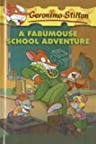Geronimo Stilton A Fabumouse School Adventure (Geronimo Stilton (Numbered Prebound))
