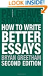 How to Write Better Essays (Palgrave...