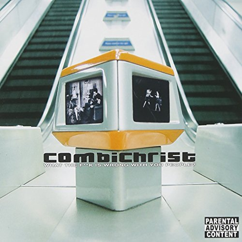 Combichrist - What The F*ck Is Wrong With You People? - Zortam Music