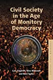 Civil Society in the Age of Monitory Democracy (Studies in Civil Society)