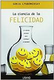 La ciencia de la felicidad (Crecimiento personal)