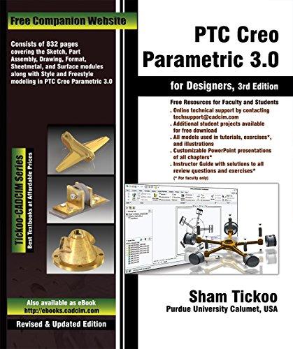 PTC Creo Parametric 3.0 for Designers, by Prof. Sham Tickoo Purdue Univ. and CADCIM Technologies