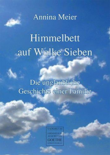 Himmelbett-auf-Wolke-Sieben-Die-unglaubliche-Geschichte-einer-Familie-August-von-Goethe-Literaturverlag
