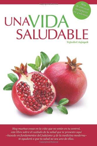 Una Vida Saludable: Principios Practicos Basados En La Torah Y El Talmud (Spanish Edition)