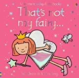 That's Not My Fairy (Touchy-Feely) Fiona Watt
