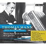 """Mein Wunschkonzert: Thomas Mann spricht �ber Musik, die er gern h�rtvon """"Thomas Mann"""""""
