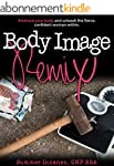 Body Image Remix: Embrace Your Body a...