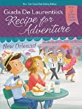 New Orleans! #4 (Recipe for Adventure)