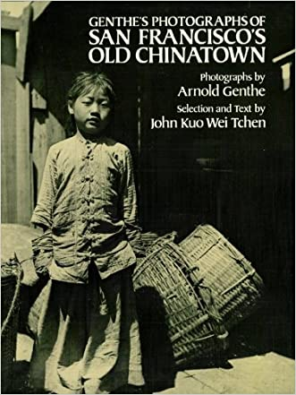 Genthe's Photographs of San Francisco's Old Chinatown written by Arnold Genthe