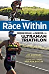 The Race Within: Passion, Courage, an...