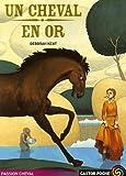 """Afficher """"Un Cheval en or"""""""