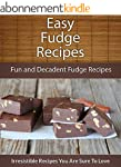 Fudge Recipes: Fun and Decadent Fudge...