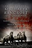 The Michaela Bancroft Mysteries 1-3 (Michaela Bancroft Suspense Series)