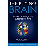 The Buying Brain: Secrets for Selling to the Subconscious Mindby A. K. Pradeep