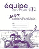 img - for Equipe Nouvelle: Part 1: Encore Cahier D'activites book / textbook / text book