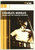 Charlie Mingus - Orange Was The Colour Of Her Dress [DVD]