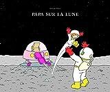 """Afficher """"Papa sur la Lune"""""""