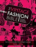 img - for The Vintage Fashion Bible: The Complete Guide to Buying and Styling Vintage Fashion from the 1920s to 1990s book / textbook / text book