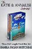 The Katie & Annalise Series: Three Full Length Novel Box Set