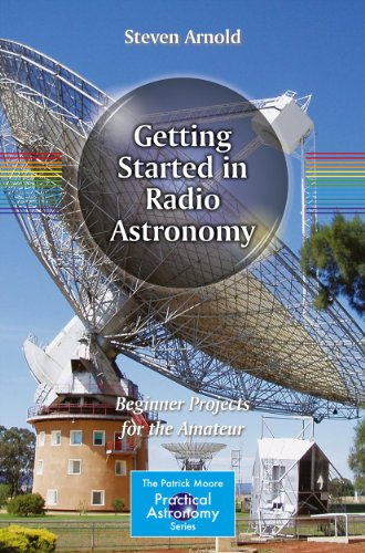 Getting Started In Radio Astronomy (The Patrick Moore Practical Astronomy Series)