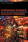 img - for Containing Russia's Nuclear Firebirds: Harmony and Change at the International Science and Technology Center (Studies in Security and International Affairs) book / textbook / text book