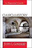 Church History: An Essential Guide (0687016118) by Justo L. Gonzalez
