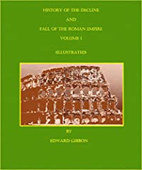 The History Of The Decline And Fall Of The Roman Empire - Volume One by Edward Gibbon ebook deal