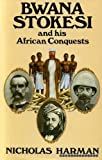 img - for Bwana Stokesi and His African Conquests by Harman Nicholas (1986-01-01) Hardcover book / textbook / text book