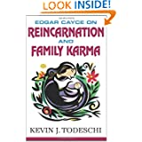 Edgar Cayce on Reincarnation and Family Karma by Kevin J Todeschi