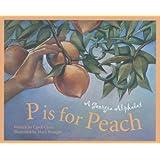 P is for Peach: A Georgia Alphabet (Alphabet Series)