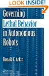 Governing Lethal Behavior in Autonomo...