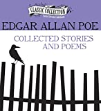 Edgar Allan Poe - Collected Stories and Poems (Classic Collection (Brilliance Audio))