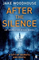 After the Silence: Inspector Rykel Book 1