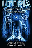 Mr Adam Steel Utopia: A Dark Thriller: Complete Edition: 4